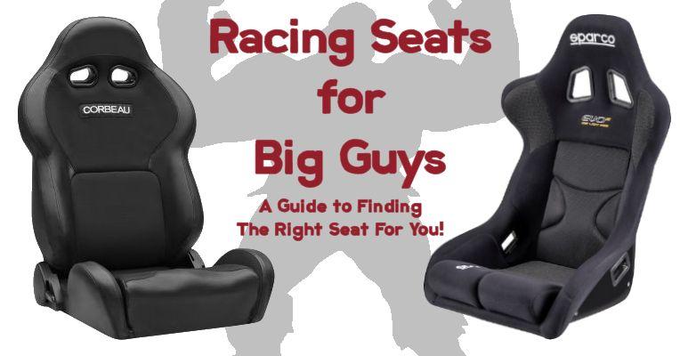 Racing Seats for Big Guys